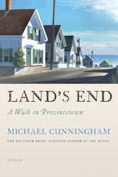 Land's End - A Walk in Provincetown ebook by Michael Cunningham