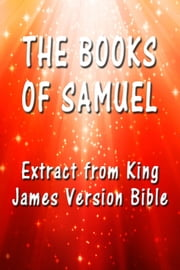 The Books of Samuel - Extract from King James Version Bible ebook by King James