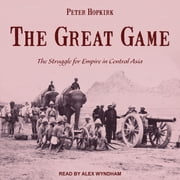 The Great Game - The Struggle for Empire in Central Asia audiobook by Peter Hopkirk
