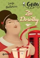 Zia Dorothy ebook by Luigi Ballerini