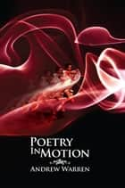 Poetry in Motion ebook by Andrew Warren