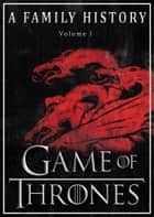 Game of Thrones: A Family History (Book of Thrones 1) eBook by Book of  Thrones