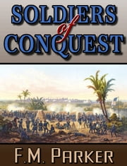 Soldiers of Conquest ebook by F. M. Parker