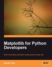 Matplotlib for Python Developers ebook by Sandro Tosi