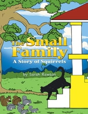 The Small Family - A Story of Squirrels ebook by Sarah Rawson