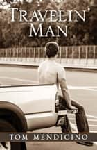 Travelin' Man ebook by Tom Mendicino