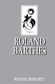 Roland Barthes ebook by Michael Moriarty