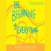 The Beginning of Everything audiobook by Robyn Schneider
