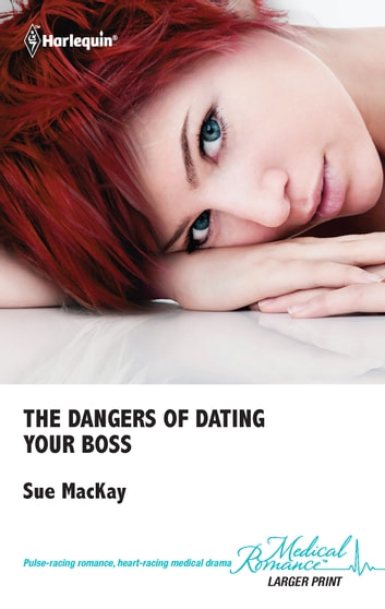 The Dangers of Dating Your Boss ebook by Sue MacKay