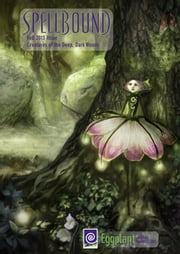 Spellbound Fall 2013: Creatures of the Deep Dark Woods ebook by Raechel Henderson,Sam Haney Press,Marcie Lynn Tentchoff
