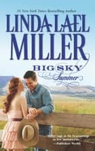 Big Sky Summer - Book 4 of Parable, Montana Series ebook by Linda Lael Miller