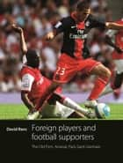 Foreign Players and Football Supporters ebook by David Ranc