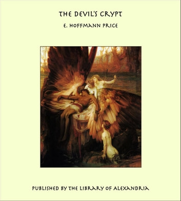 The Devil's Crypt ebook by E. Hoffmann Price