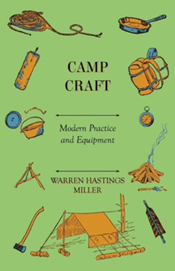 Camp Craft - Modern Practice And Equipment ebook by Warren Hastings Miller