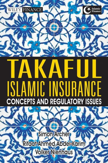 Takaful Islamic Insurance - Concepts and Regulatory Issues ebook by