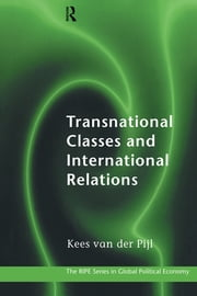 Transnational Classes and International Relations ebook by Kees Van der Pijl