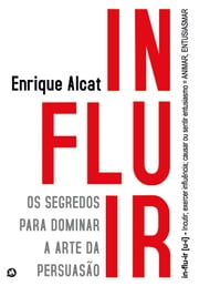 Influir - Contagie os seus interlocutores ebook by Enrique Alcat