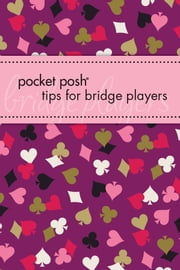 Pocket Posh Tips for Bridge Players ebook by Downtown Bookworks, Marty Bergen
