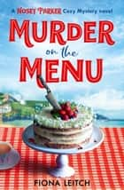Murder on the Menu (A Nosey Parker Cozy Mystery, Book 1) ebook by Fiona Leitch