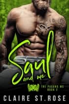 Saul and Me - The Pagans MC, #2 ebook by Claire St. Rose