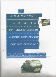 CHANGING LANES ebook by ADAM ADAMS