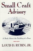 Small Craft Advisory ebook by Louis D. Rubin Jr.