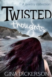 Twisted Thoughts ebook by Gina Dickerson