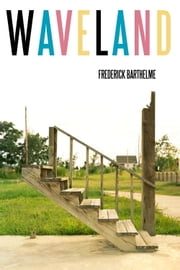 Waveland ebook by Frederick Barthelme
