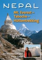Nepal: Mt. Everest – Taboche –Hüttentrekking ebook by Peter Gebel