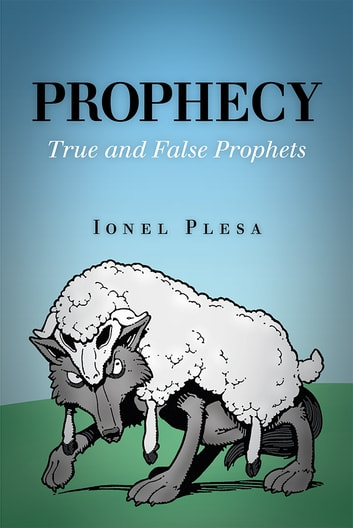Prophecy - True and False Prophets ebook by Ionel Plesa