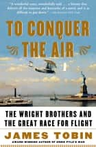 To Conquer the Air ebook by James Tobin