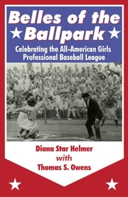 Belles of the Ballpark ebook by Diana Star Helmer, Thomas S. Owens