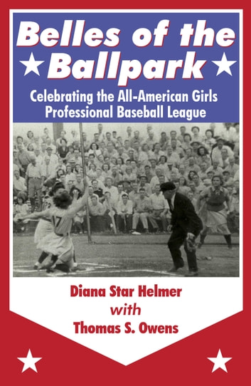 Belles of the Ballpark ebook by Diana Star Helmer,Thomas S. Owens