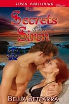 Secrets of the Siren ebook by Bella Settarra