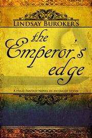 The Emperor's Edge (a high fantasy mystery in an era of steam) ebook by Lindsay Buroker