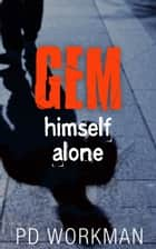 Gem, Himself, Alone ebook by P.D. Workman
