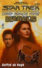 Ds9 #26 Rebels Book Three - Star Trek Deep Space Nine ebook by Dafydd Ab Hugh