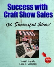 Success with Craft Show Sales ebook by Lonna Weidemann