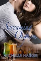 Screaming Orgasm ebook by Michelle Hasker