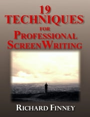 19 Techniques for Professional Screenwriting ebook by Richard Finney