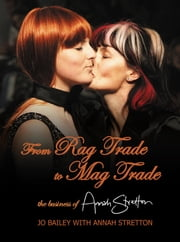 From Rag Trade to Mag Trade ebook by Annah Stretton