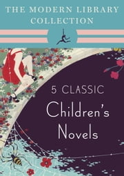 The Modern Library Collection Children's Classics 5-Book Bundle - The Wind in the Willows, Alice's Adventures in Wonderland and Through the Looking-Glass, Peter Pan, The Three Musketeers ebook by Kenneth Grahame,Lewis Carroll,J.M. Barrie,Alexandre Dumas
