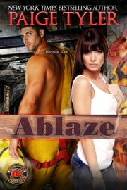 Ablaze - Dallas Fire & Rescue, #2 ebook by Paige Tyler