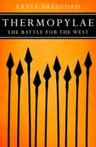 Thermopylae - The Battle for the West ebook by