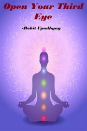 Open Your Third Eye ebook by Rohit Upadhyay