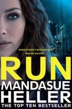 Run - A Gritty and Gripping Crime Thriller. You'll be Hooked ebook by Mandasue Heller