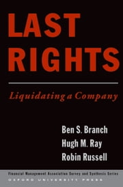 Last Rights - Liquidating a Company ebook by Ben Branch,Hugh Ray,Robin Russell
