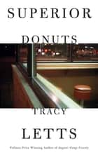 Superior Donuts (TCG Edition) ebook by Tracy Letts