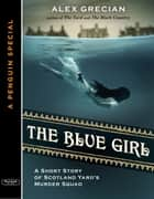 The Blue Girl ebook by Alex Grecian