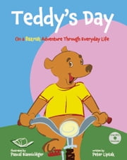 Teddy's Day - On a Bearish Adventure through Everyday Life ebook by Peter N Liptak,Pascal Biannicleger